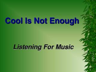 Listening For Music