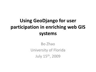 Using GeoDjango for user participation in enriching web GIS systems
