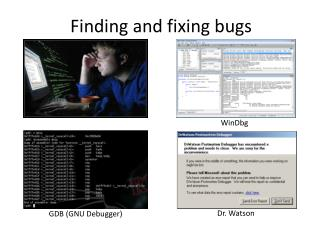 Finding and fixing bugs