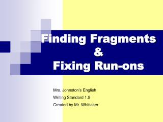 Finding Fragments & Fixing Run-ons