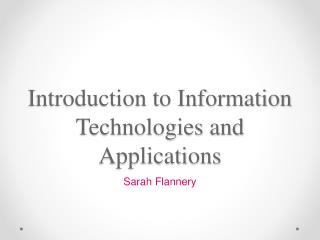 Introduction to Information Technologies and Applications