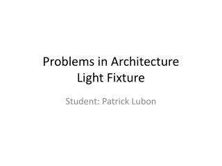Problems in Architecture Light Fixture
