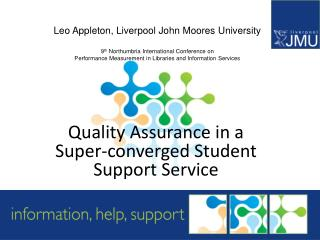 Quality Assurance in a Super-converged Student Support Service