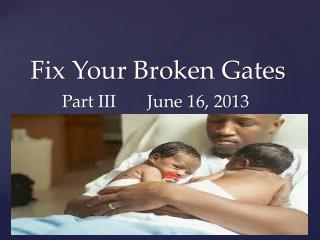 Fix Your Broken Gates