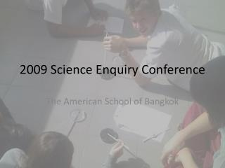 2009 Science Enquiry Conference