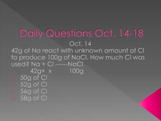 Daily Questions Oct. 14-18