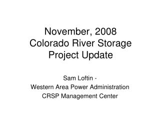 November,  2008 Colorado River Storage Project Update