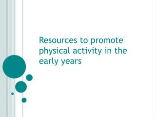 Resources to promote physical activity in the early years