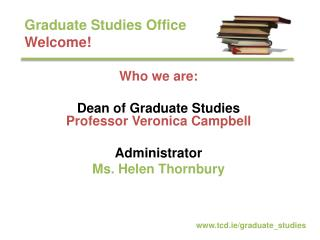 Graduate Studies Office Welcome!