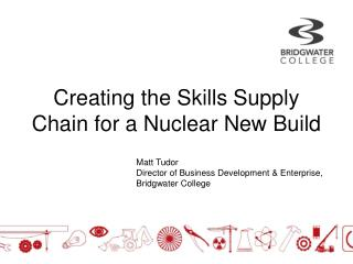 Creating the Skills Supply Chain for a Nuclear New Build