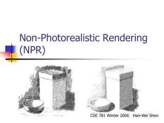 Non-Photorealistic Rendering NPR