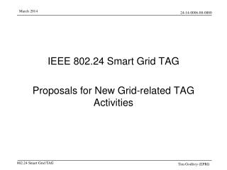 IEEE 802.24 Smart Grid TAG Proposals for New Grid-related TAG Activities