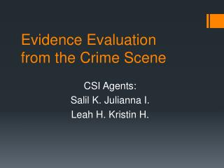 Evidence Evaluation from the Crime Scene