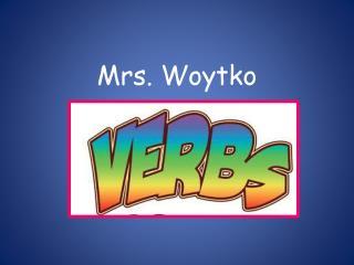 Mrs. Woytko