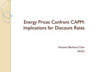 Energy Prices Confront CAPM:  Implications for Discount Rates