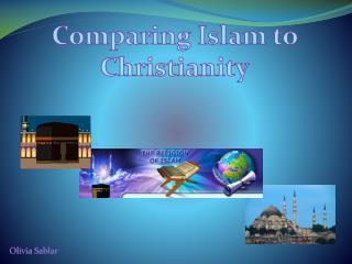 Comparing  I slam to  C hristianity