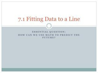 7.1 Fitting Data to a Line