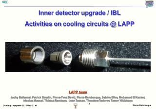 Inner detector  upgrade / IBL  Activities on  cooling circuits @  LAPP