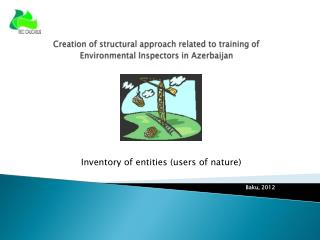 Creation of structural approach related to training of Environmental Inspectors in Azerbaijan