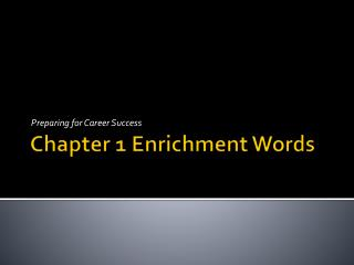 Chapter 1 Enrichment Words
