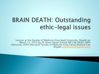BRAIN  DEATH: Outstanding  ethic-legal  issues