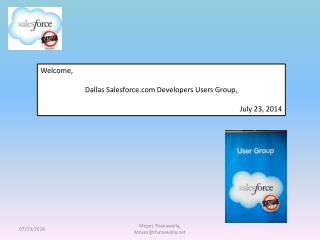 Welcome,  Dallas Salesforce Developers Users Group, July 23, 2014