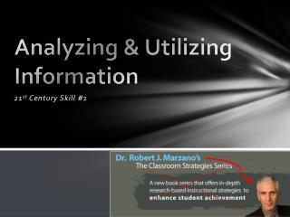 Analyzing & Utilizing Information