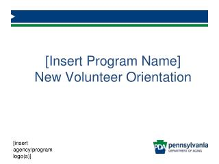 [Insert Program Name] New Volunteer Orientation