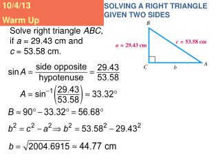 SOLVING A RIGHT TRIANGLE GIVEN TWO SIDES