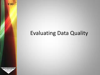 Evaluating Data Quality