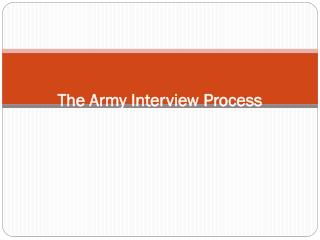 The Army Interview  Process