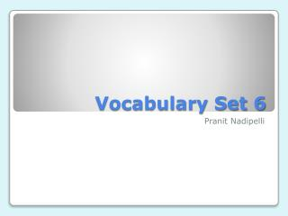 Vocabulary Set 6