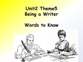 Unit2  Theme5  Being a Writer Words to Know