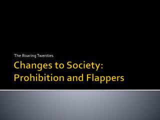 Changes to Society: Prohibition and Flappers