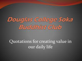 Douglas College  Soka  Buddhist Club