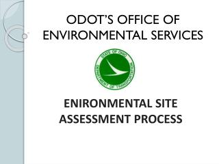 ODOT'S OFFICE OF ENVIRONMENTAL SERVICES