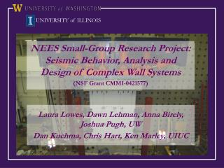 NEES Small-Group Research Project:  Seismic Behavior, Analysis and Design of Complex Wall Systems