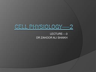 CELL PHYSIOLOGY-----2