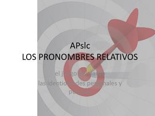 APslc LOS PRONOMBRES RELATIVOS
