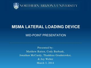 MSMA Lateral Loading Device Mid-point Presentation