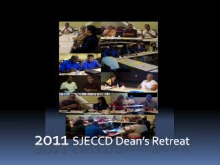 2011  SJECCD Dean's Retreat