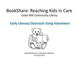 BookShare : Reaching Kids in Care Cedar Mill Community Library