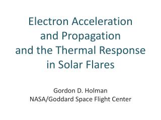 Electron Acceleration and Propagation and the Thermal Response in Solar Flares