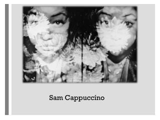 Sam  Cappuccíno