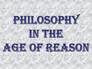 Philosophy in the Age of Reason