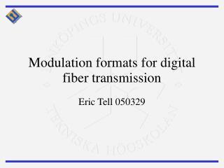 Modulation formats for digital fiber transmission