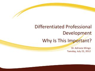 Differentiated Professional Development Why Is This Important?