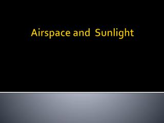 Airspace and  Sunlight