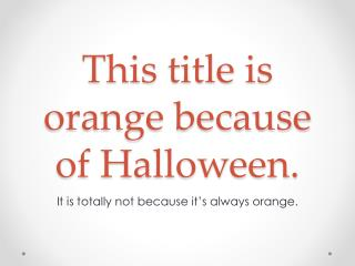 This title is orange because of Halloween.