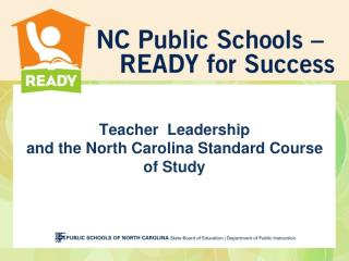 Teacher  Leadership and the North Carolina Standard Course of Study